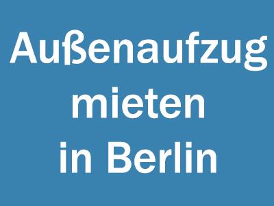 Außenaufzug mieten in Berlin