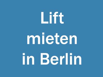 Lift mieten in Berlin