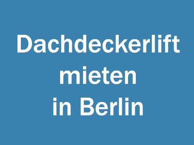 Dachdeckerlift mieten in Berlin