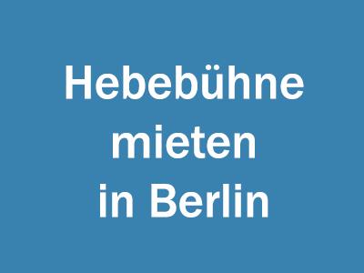 Hebebühne mieten in Berlin