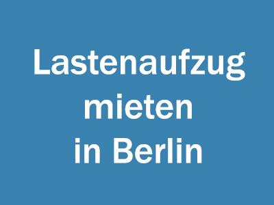 Lastenaufzug mieten in Berlin
