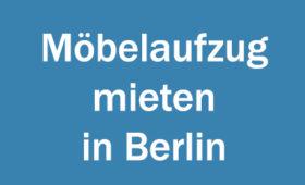 Möbelaufzug mieten in Berlin