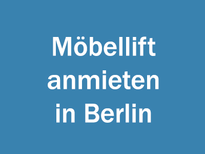 Möbellift anmieten in Berlin