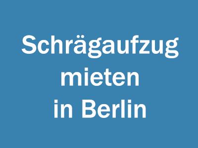 Schrägaufzug mieten in Berlin