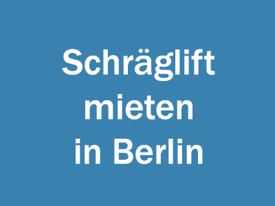 Schräglift mieten in Berlin