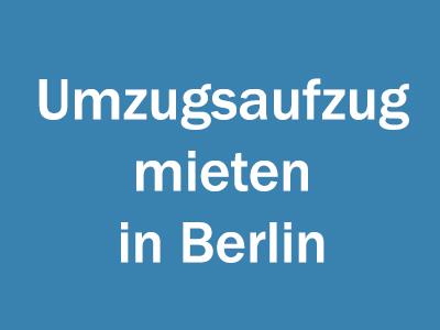 Umzugsaufzug mieten in Berlin
